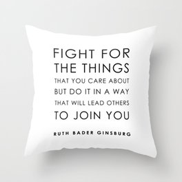 Fight for the things Throw Pillow