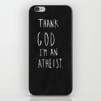 atheist iPhone & iPod Skins featuring Thank God I'm an Atheist by Amy Veried