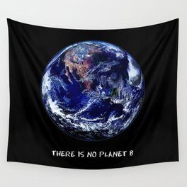 Earth Day 2018  - There Is No Planet B Wall Tapestry