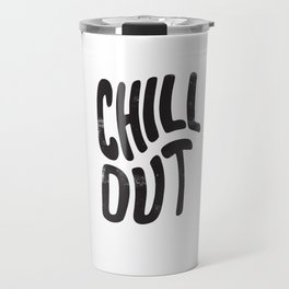 Chill Out Vintage Black and White Travel Mug