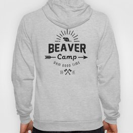 Beaver Camp: Dam Good Time (Black Text) Hoody