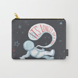 It's lonely out in space Carry-All Pouch