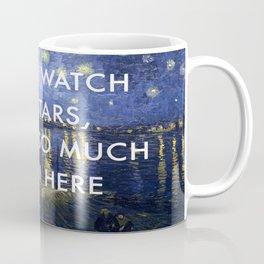 I Never Watch the Starry Night Coffee Mug