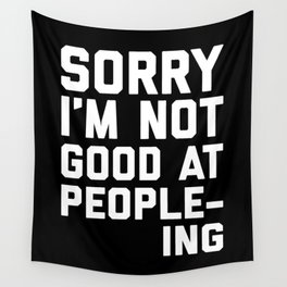 Not Good At People-ing Funny Quote Wall Tapestry 67bc0db6b1fa7