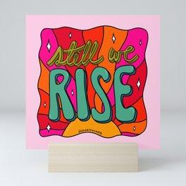 Still We Rise Mini Art Print