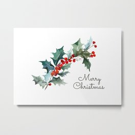 Holly Branch Merry Christmas  Metal Print