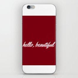 hello, beautiful iPhone Skin