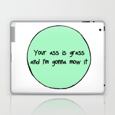 Your Ass is Grass Laptop & iPad Skin