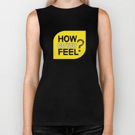 How do you feel? Biker Tank
