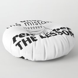 Forget the mistake, remember the lesson   Floor Pillow