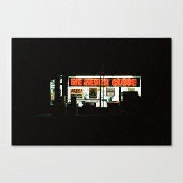We Never Close Canvas Print