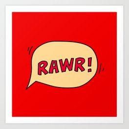 Rawr speech bubble Art Print