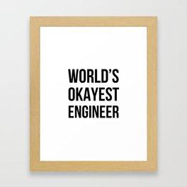 World's Okayest Engineer Framed Art Print