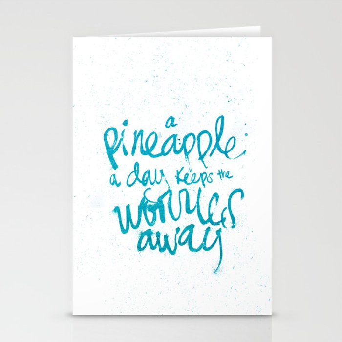 A Pineapple A Day Keeps The Worries Away Stationery Cards By Oceanave Society6