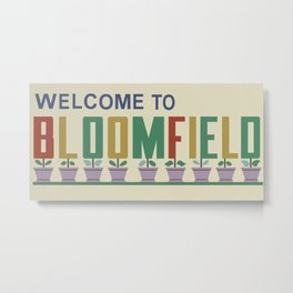 Welcome to Bloomfield Metal Print