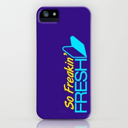 So Freakin' Fresh v3 HQvector iPhone Case