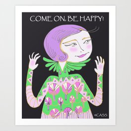 Come On, Be Happy! Art Print