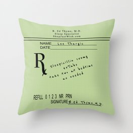 Prescription for Lee Thargic from Dr. B. Ed Thyme Throw Pillow