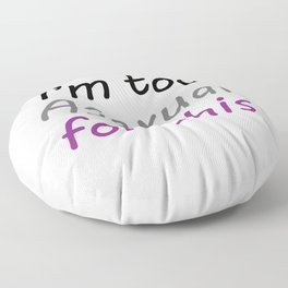 I'm Too Asexual For This - large white bg Floor Pillow