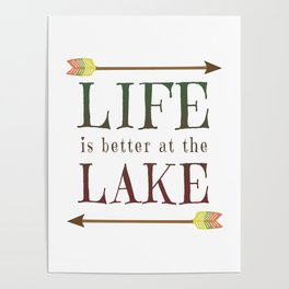 Life Is Better At The Lake - Summer Camp Camping Holiday Vacation Gift Poster