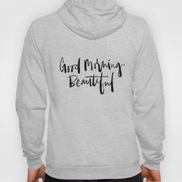 Good Morning Beautiful Brush Script Hoody