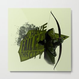 YOU HAVE FAILED THIS CITY Metal Print