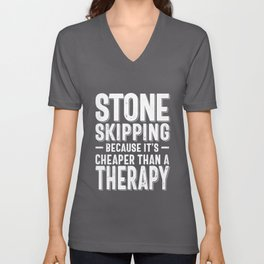 Stone Skipping Cheaper Than a Therapy Funny Hobby Gift Idea Unisex V-Neck