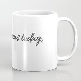 I read the news Coffee Mug
