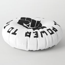 ALL POWER TO THE PEOPLE Panthers Party civil rights Floor Pillow
