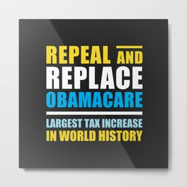 Repeal And Replace Obamacare Metal Print