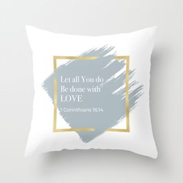Let all You do be done with LOVE Throw Pillow