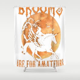 Brooms Are For Amateurs T-Shirt Halloween Riding Unicorn Shower Curtain