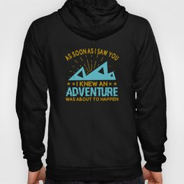 I knew an adventure was about to happen Hoody