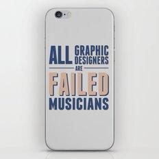 Failed musicians iPhone & iPod Skin