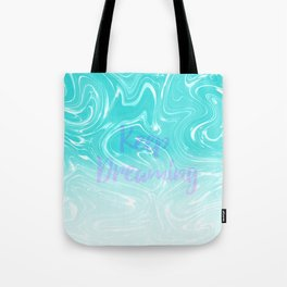 Keep Dreaming Typography on Liquid Marble Design Tote Bag