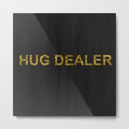 Hug Dealer | Gold foil Metal Print