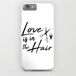 Love is in the Hair iPhone Case