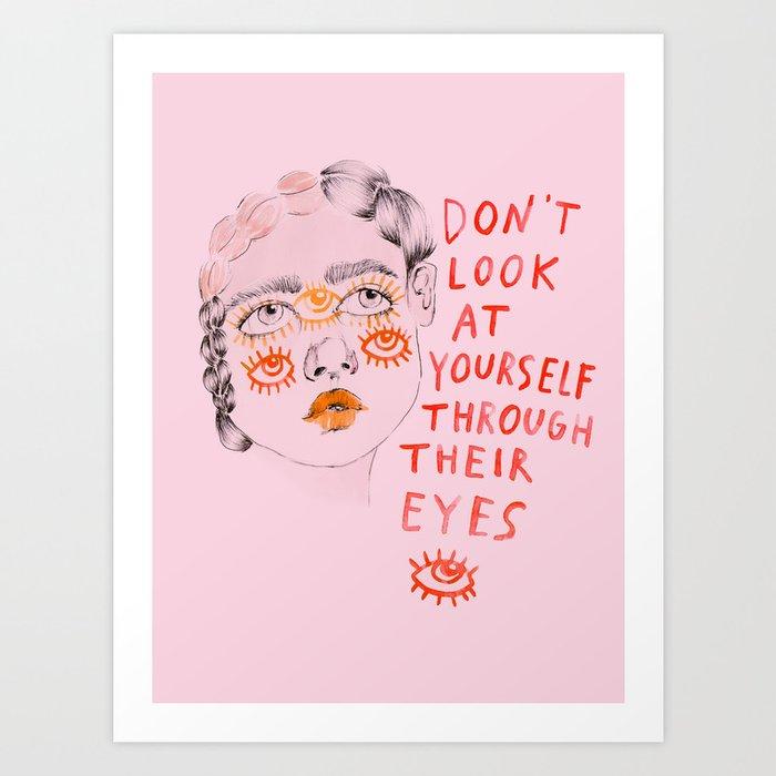 Don't look at yourself through their eyes Kunstdrucke