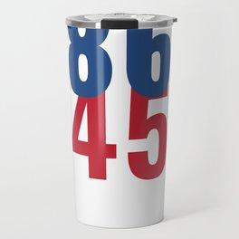86 45 Anti Trump Impeachment T-Shirt / Politics Gift For Democrats, Liberals, Leftists, Feminists Travel Mug
