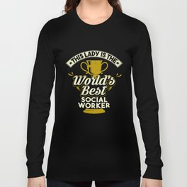This Lady Is The World's Best Social Worker Long Sleeve T-shirt