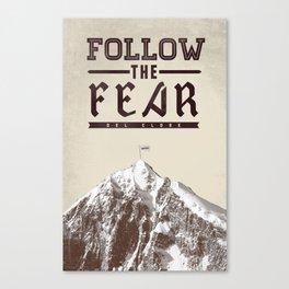 Follow The Fear Canvas Print