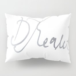Dream pendant Pillow Sham