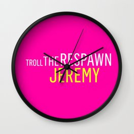 Troll the Respawn Jeremy Wall Clock