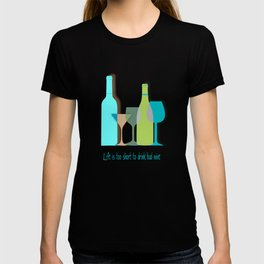 Life is too short to drink bad wine art print bar decor interior design printing home decor wall dec T-shirt