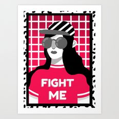 Fight me! Art Print