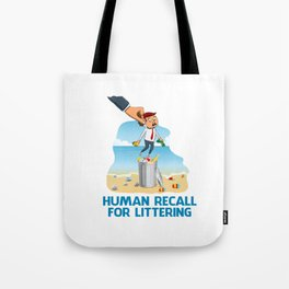 Human Recall For Littering Tote Bag