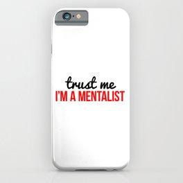 Trust me I'm a mentalist iPhone Case