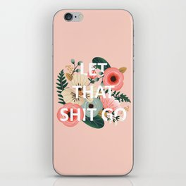 LET THAT SHIT GO - Sweary Floral (peach) iPhone Skin