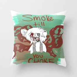 smoke  till you choke Throw Pillow