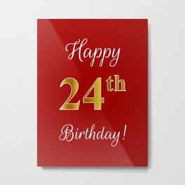 """Elegant """"Happy 24th Birthday!"""" With Faux/Imitation Gold-Inspired Color Pattern Number (on Red) Metal Print"""